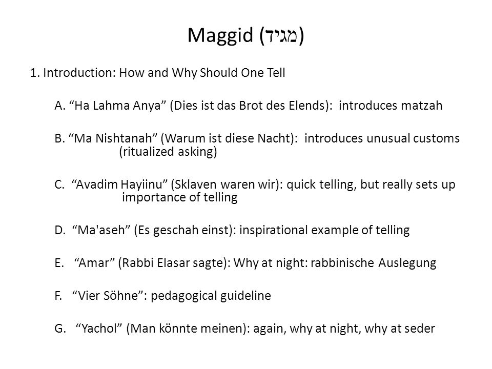 Maggid ( מגיד ) 1.Introduction: How and Why Should One Tell A.