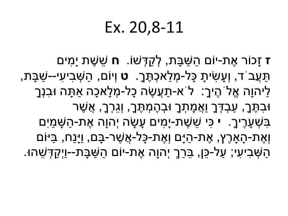 Ex.20,8-11 8 Gedenke des Sabbattags, daß Du ihn heiligest.