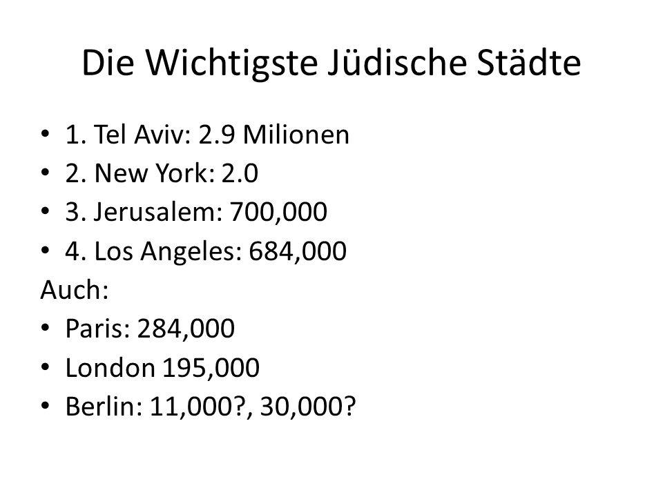 Die Wichtigste Jüdische Städte 1. Tel Aviv: 2.9 Milionen 2.