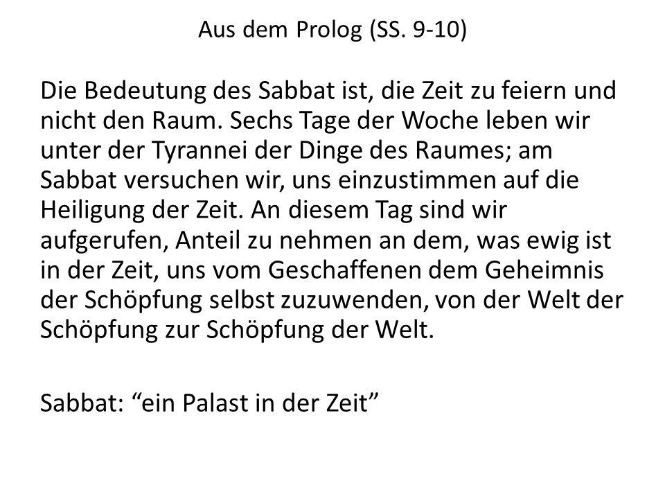 Aus dem Prolog (SS. 9-10) Die Bedeutung des Sabbat ist, die Zeit zu feiern und nicht den Raum. Sechs Tage der Woche leben wir unter der Tyrannei der D