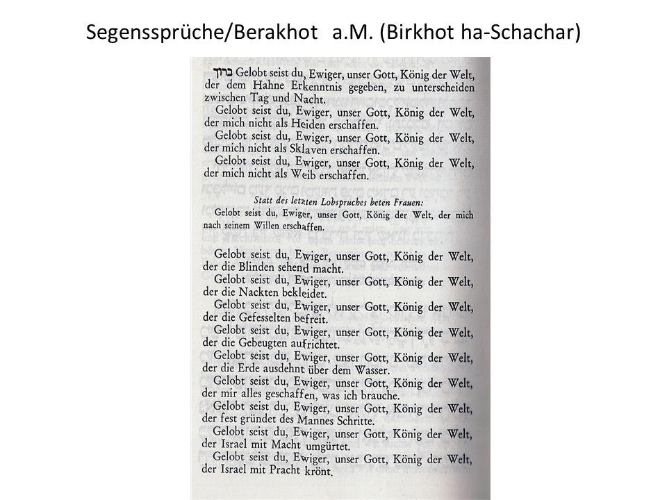 Segenssprüche/Berakhot a.M. (Birkhot ha-Schachar)