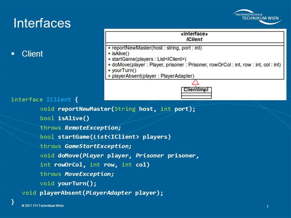 Hilfsklasse Assoziiert Player mit seinem jeweiligen Client Stub Wird vom RegistryServer erstellt dadurch systemweit einheitliche PlayerID´s 8 © 2011 FH Technikum Wien PlayerAdapter