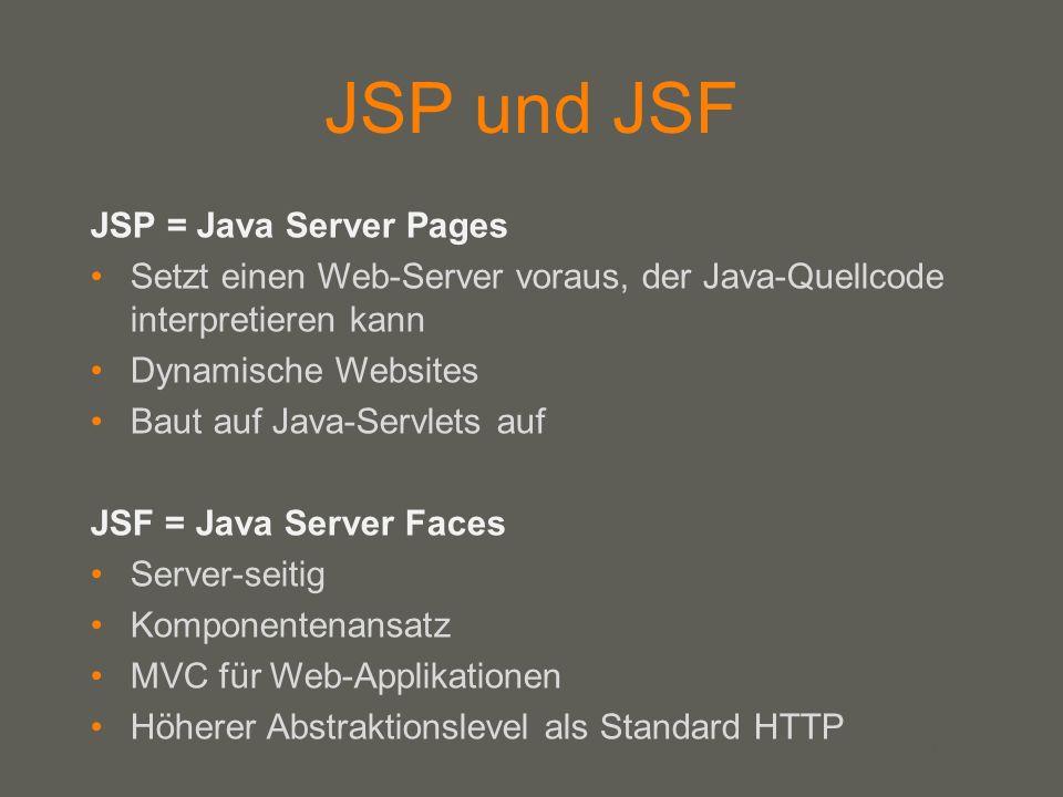 your name JSP und JSF JSP = Java Server Pages Setzt einen Web-Server voraus, der Java-Quellcode interpretieren kann Dynamische Websites Baut auf Java-