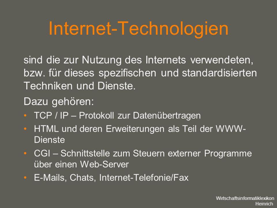 your name Internet-Technologien sind die zur Nutzung des Internets verwendeten, bzw. für dieses spezifischen und standardisierten Techniken und Dienst