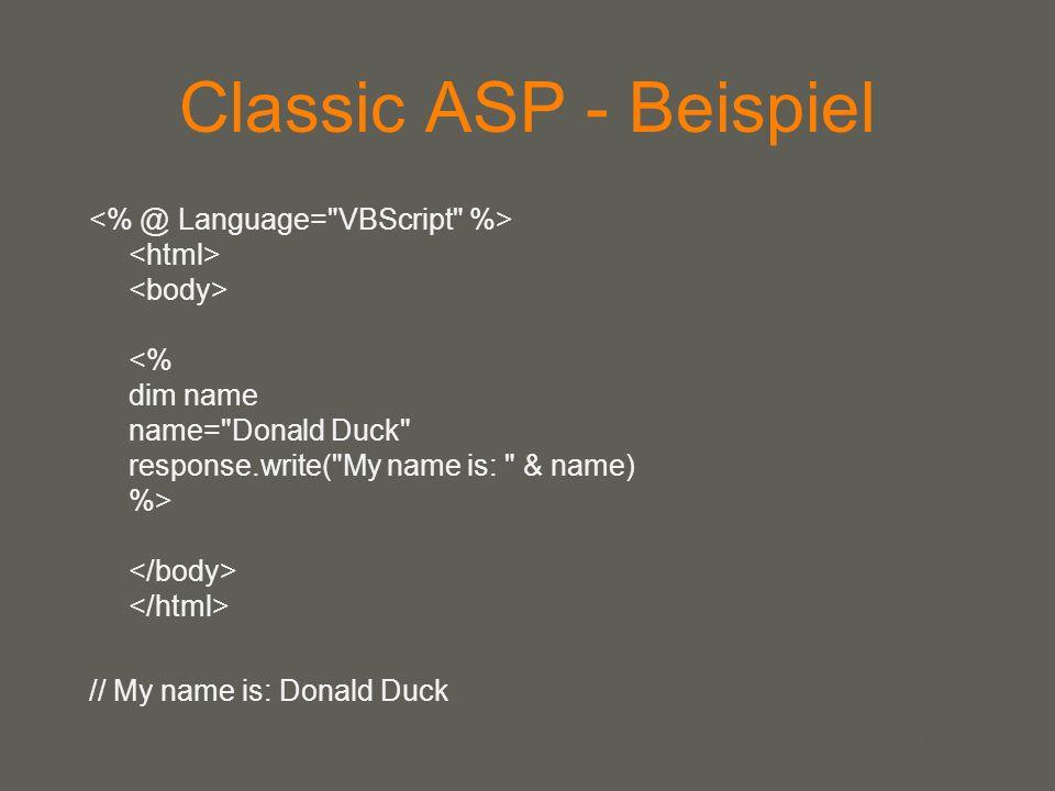your name ASP.NET Komplett neu entwickelt Nicht kompatibel mit classic ASP 5 Programmiersprachen –C#, VB.NET, JScript, J#, C++.NET Compiler der jeweiligen Sprache Übersetzung in MSIL -> bei Ausführung JIT- Compiler Schneller als classic ASP Läuft in der IIS