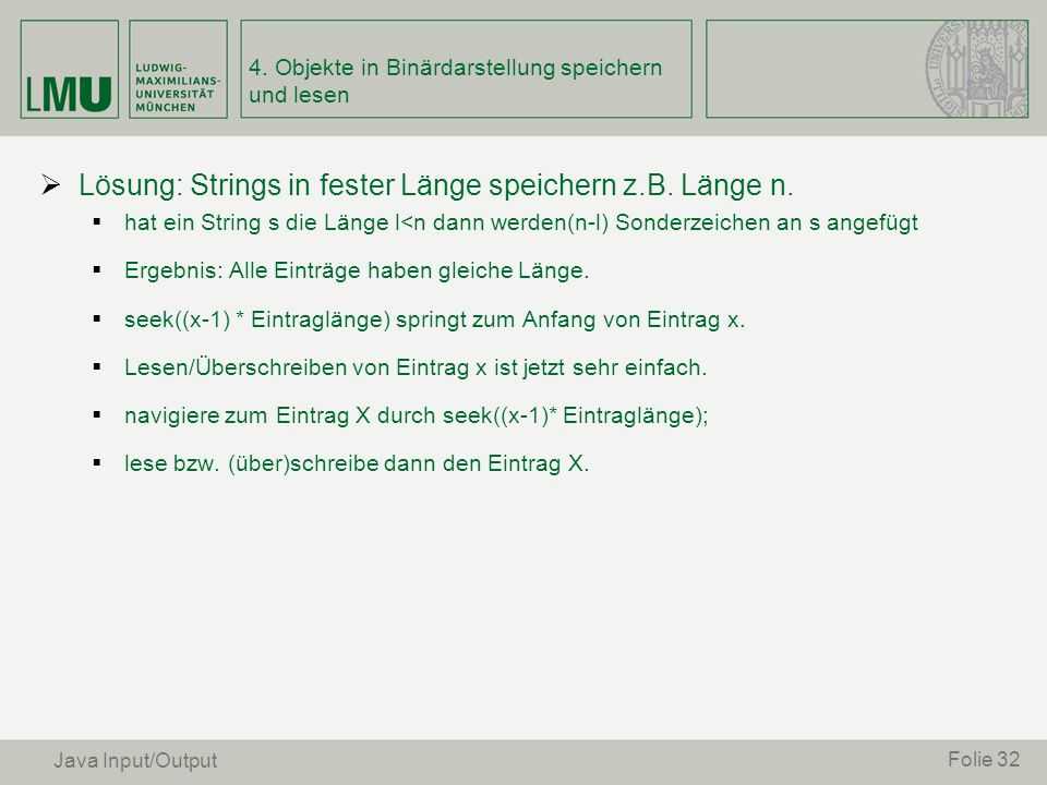 Lösung: Strings in fester Länge speichern z.B. Länge n. hat ein String s die Länge l<n dann werden(n-l) Sonderzeichen an s angefügt Ergebnis: Alle Ein