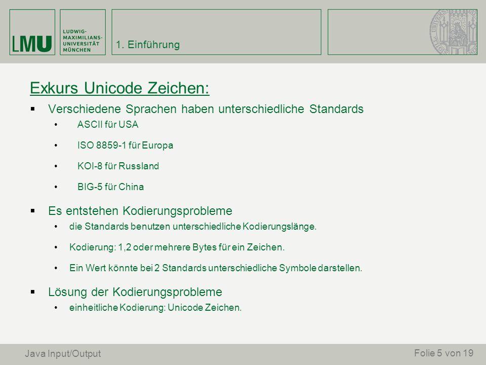 Exkurs Unicode Zeichen: Verschiedene Sprachen haben unterschiedliche Standards ASCII für USA ISO 8859-1 für Europa KOI-8 für Russland BIG-5 für China