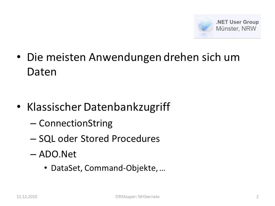 Die meisten Anwendungen drehen sich um Daten Klassischer Datenbankzugriff – ConnectionString – SQL oder Stored Procedures – ADO.Net DataSet, Command-O