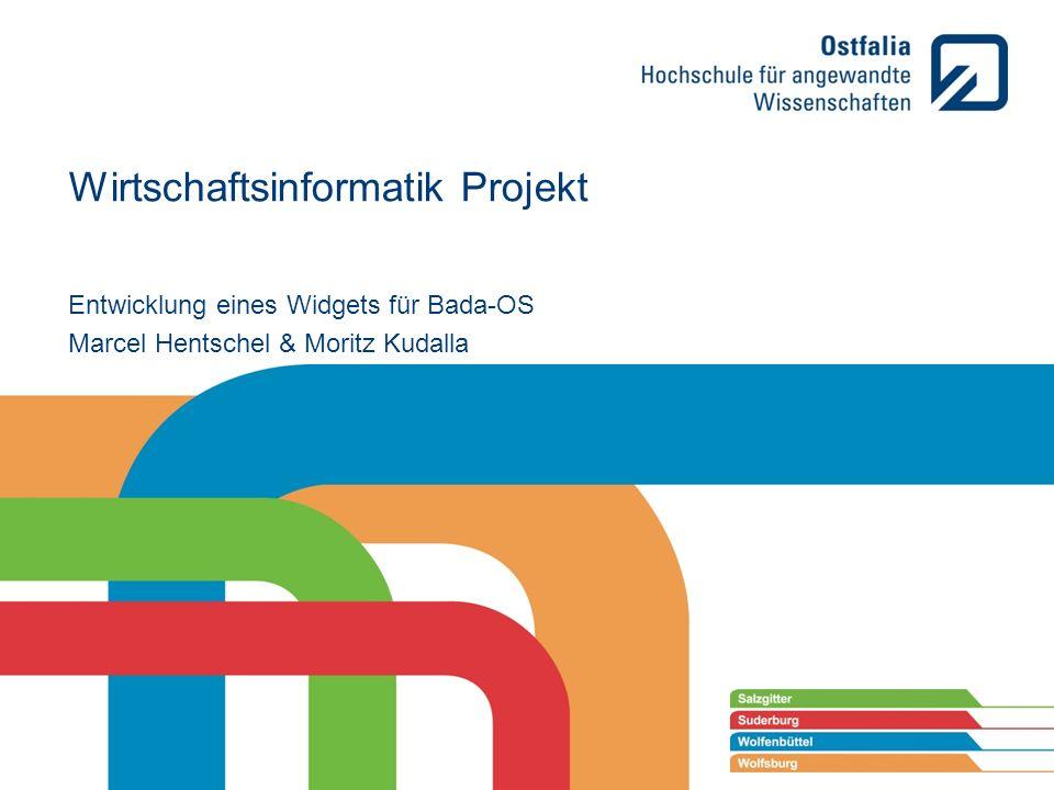 Wirtschaftsinformatik Projekt Entwicklung eines Widgets für Bada-OS Marcel Hentschel & Moritz Kudalla