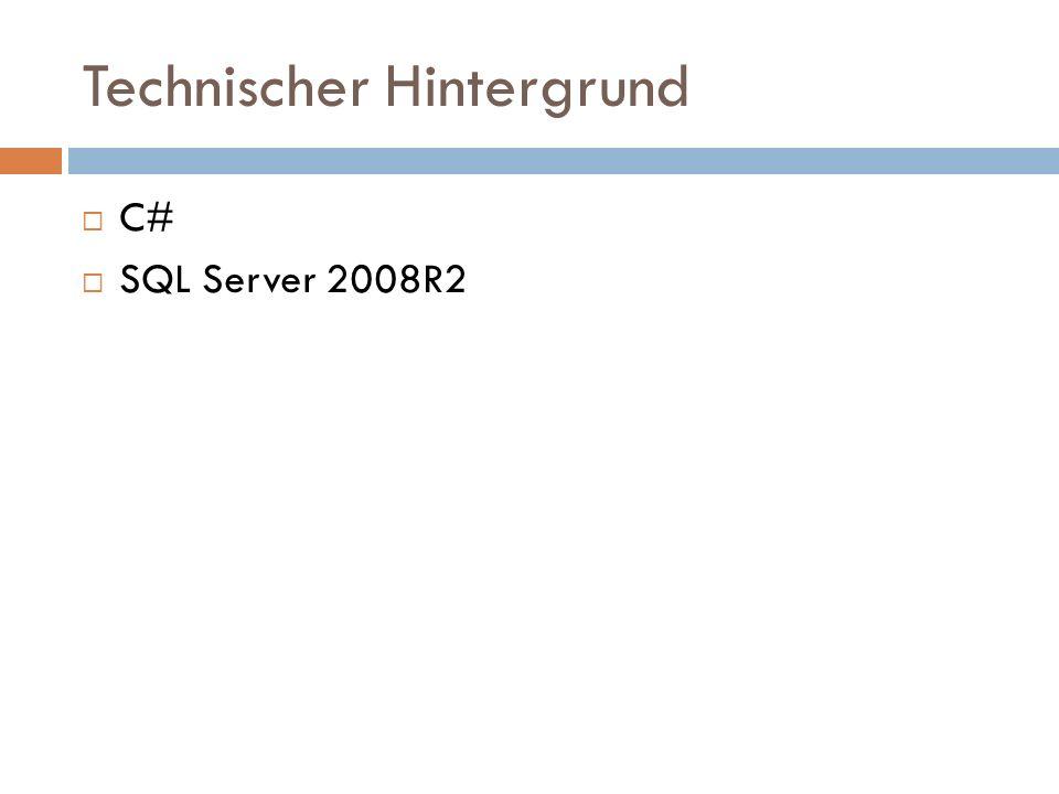 Technischer Hintergrund C# SQL Server 2008R2