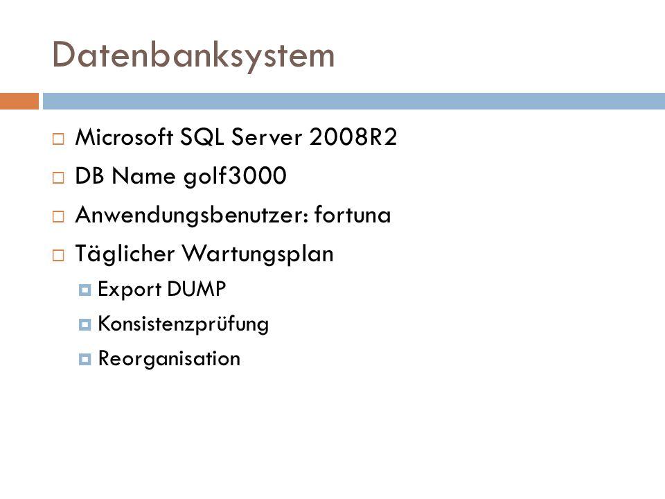 Datenbanksystem Microsoft SQL Server 2008R2 DB Name golf3000 Anwendungsbenutzer: fortuna Täglicher Wartungsplan Export DUMP Konsistenzprüfung Reorganisation