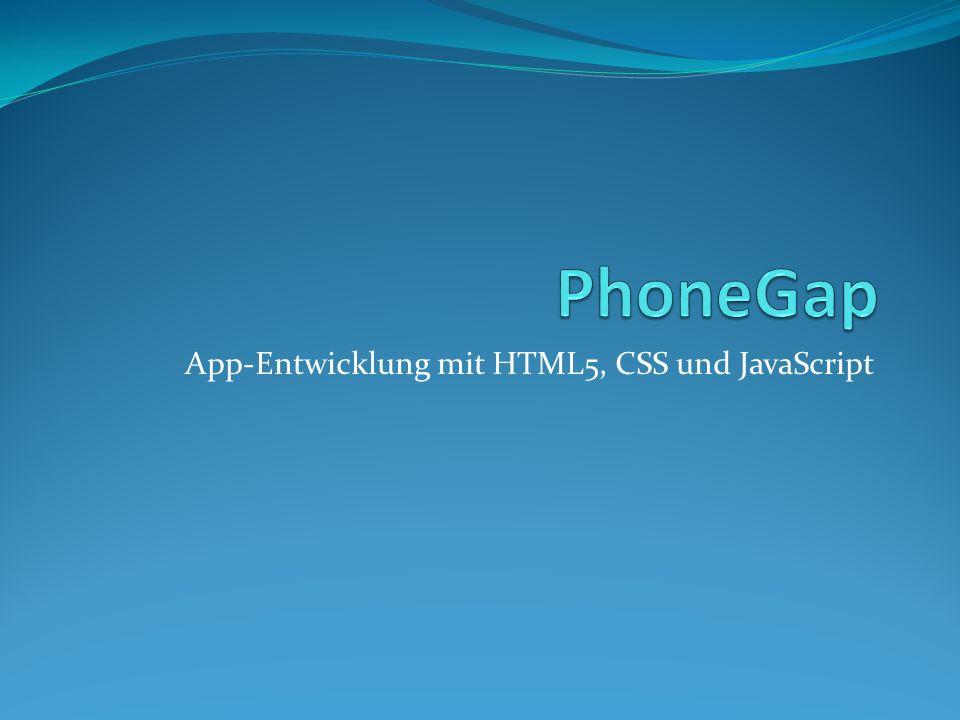 Inhalt Was ist PhoneGap Funktionsweise Unterstützte BS Architektur JS Frameworks & Plugin Entwicklungsumgebungen Vor- Nachteile Fazit