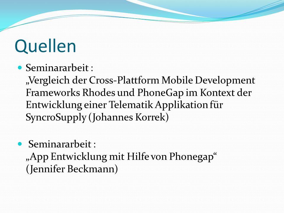 Quellen Seminararbeit : Vergleich der Cross-Plattform Mobile Development Frameworks Rhodes und PhoneGap im Kontext der Entwicklung einer Telematik App