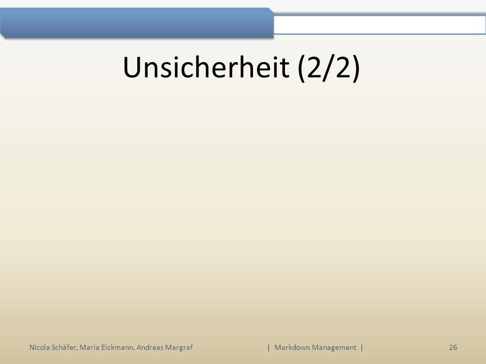 Unsicherheit (2/2) Nicola Schäfer, Maria Eickmann, Andreas Margraf | Markdown Management | 26