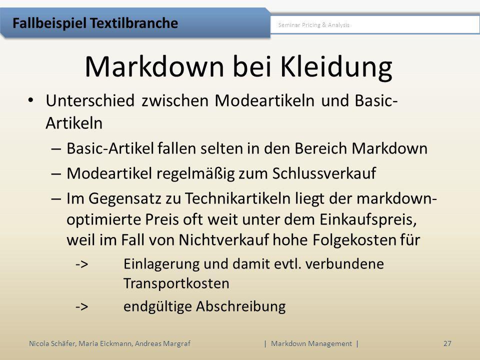 Nicola Schäfer, Maria Eickmann, Andreas Margraf | Markdown Management | 27 Seminar Pricing & Analysis Fallbeispiel Textilbranche Markdown bei Kleidung