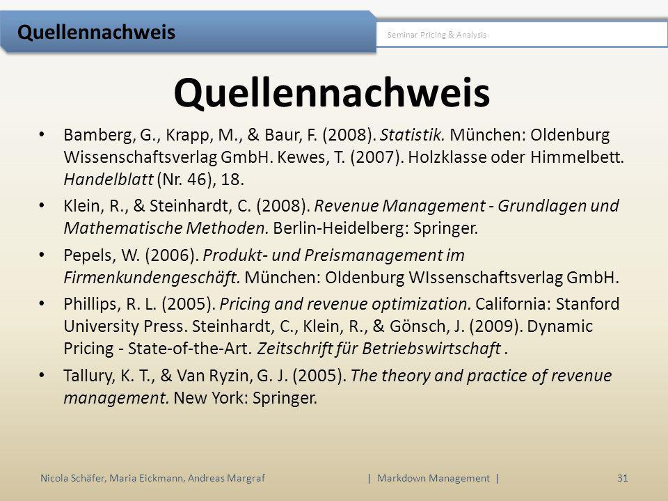 Quellennachweis Nicola Schäfer, Maria Eickmann, Andreas Margraf | Markdown Management | 31 Seminar Pricing & Analysis Quellennachweis Bamberg, G., Kra