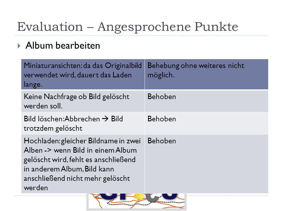Evaluation – Angesprochene Punkte Album bearbeiten Miniaturansichten: da das Originalbild verwendet wird, dauert das Laden lange.