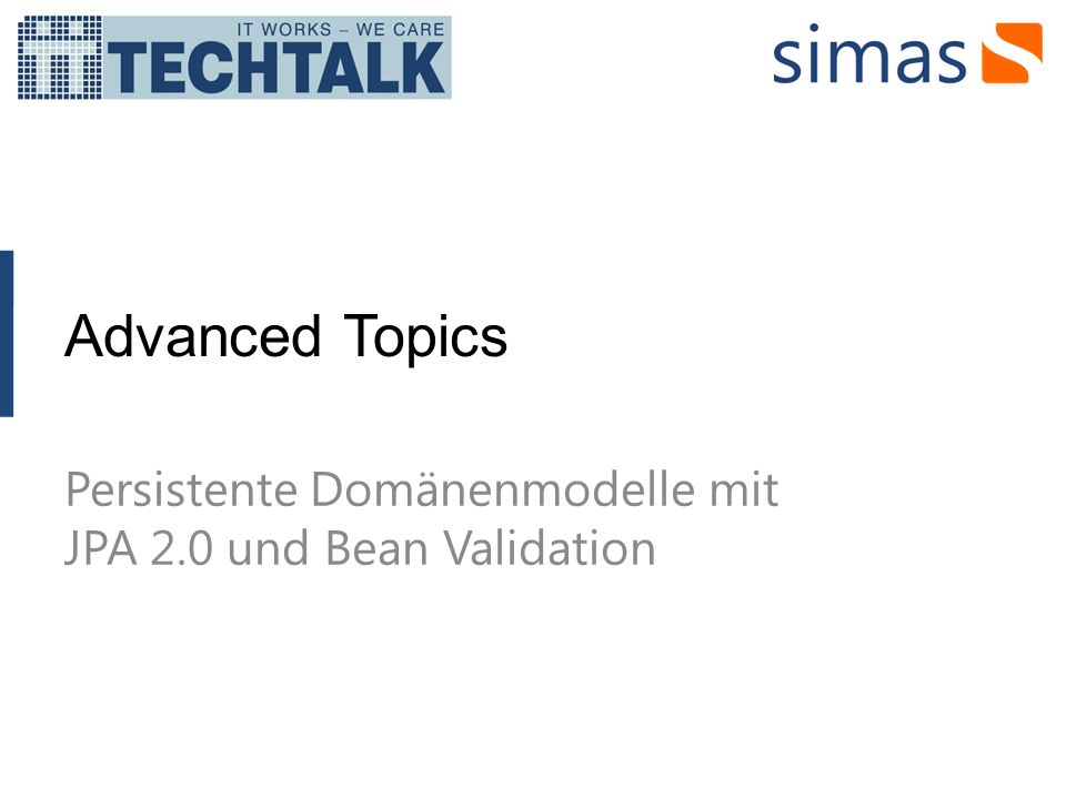 Advanced Topics Persistente Domänenmodelle mit JPA 2.0 und Bean Validation