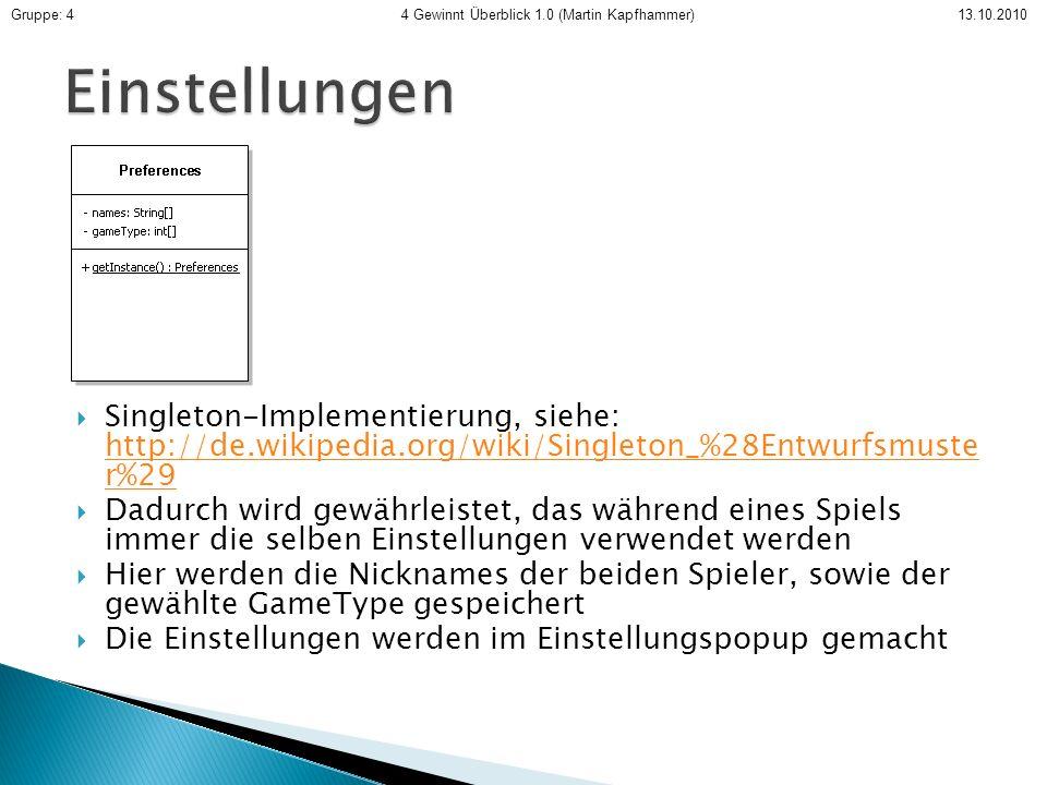 Singleton-Implementierung, siehe: http://de.wikipedia.org/wiki/Singleton_%28Entwurfsmuste r%29 http://de.wikipedia.org/wiki/Singleton_%28Entwurfsmuste