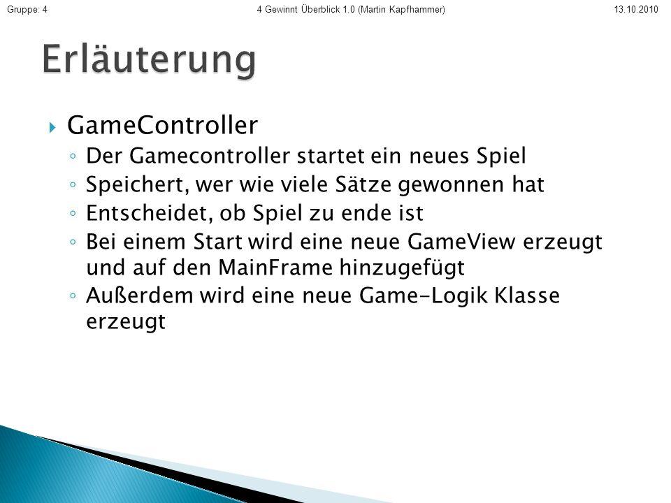 GameController Der Gamecontroller startet ein neues Spiel Speichert, wer wie viele Sätze gewonnen hat Entscheidet, ob Spiel zu ende ist Bei einem Star