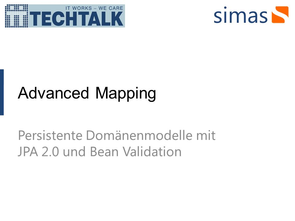 Advanced Mapping Persistente Domänenmodelle mit JPA 2.0 und Bean Validation