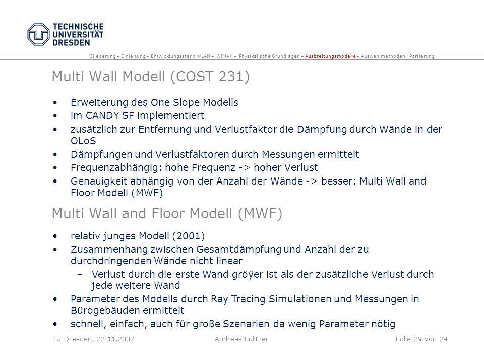 Multi Wall Modell (COST 231) Erweiterung des One Slope Modells im CANDY SF implementiert zusätzlich zur Entfernung und Verlustfaktor die Dämpfung durc