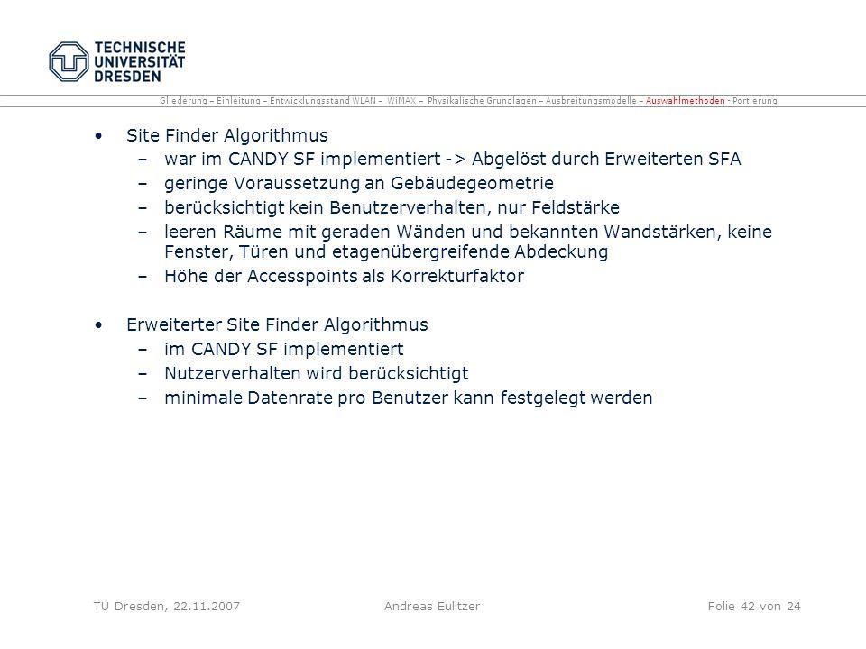 Site Finder Algorithmus –war im CANDY SF implementiert -> Abgelöst durch Erweiterten SFA –geringe Voraussetzung an Gebäudegeometrie –berücksichtigt ke