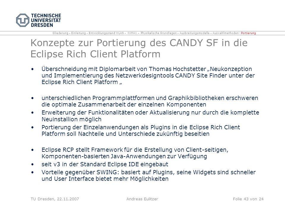 Konzepte zur Portierung des CANDY SF in die Eclipse Rich Client Platform Überschneidung mit Diplomarbeit von Thomas Hochstetter Neukonzeption und Impl
