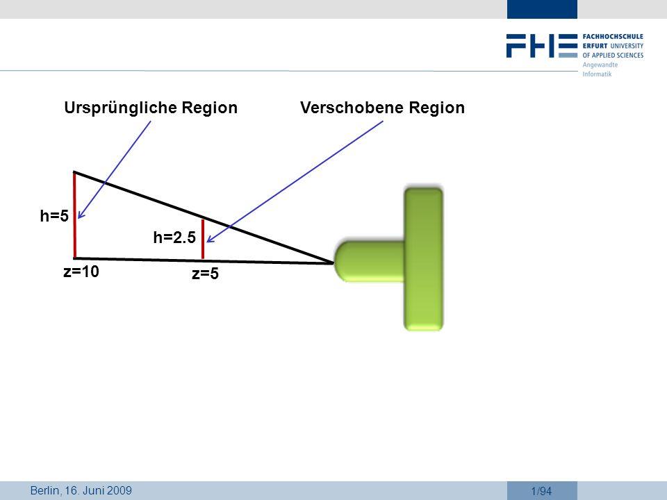 Berlin, 16. Juni 2009 1/94 z=10 z=5 h=5 h=2.5 Ursprüngliche RegionVerschobene Region