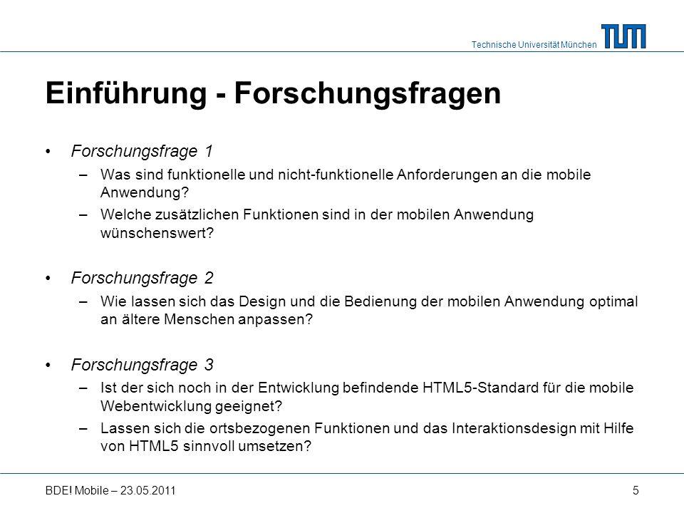 Technische Universität München Einführung - Forschungsfragen Forschungsfrage 1 –Was sind funktionelle und nicht-funktionelle Anforderungen an die mobile Anwendung.