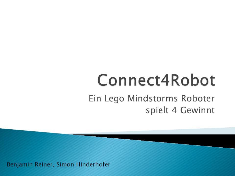 Ein Lego Mindstorms Roboter spielt 4 Gewinnt Benjamin Reiner, Simon Hinderhofer