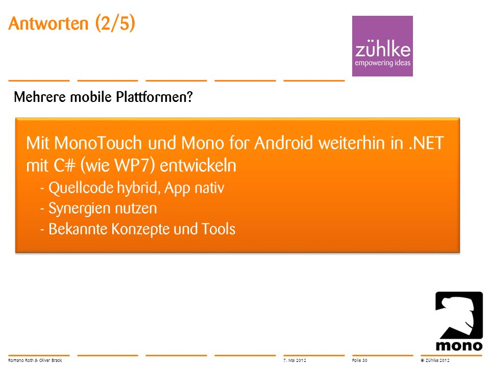 © Zühlke 2012 Antworten (2/5) Mehrere mobile Plattformen.