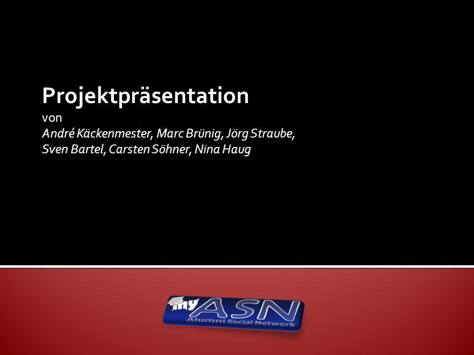 Projektpräsentation von André Käckenmester, Marc Brünig, Jörg Straube, Sven Bartel, Carsten Söhner, Nina Haug
