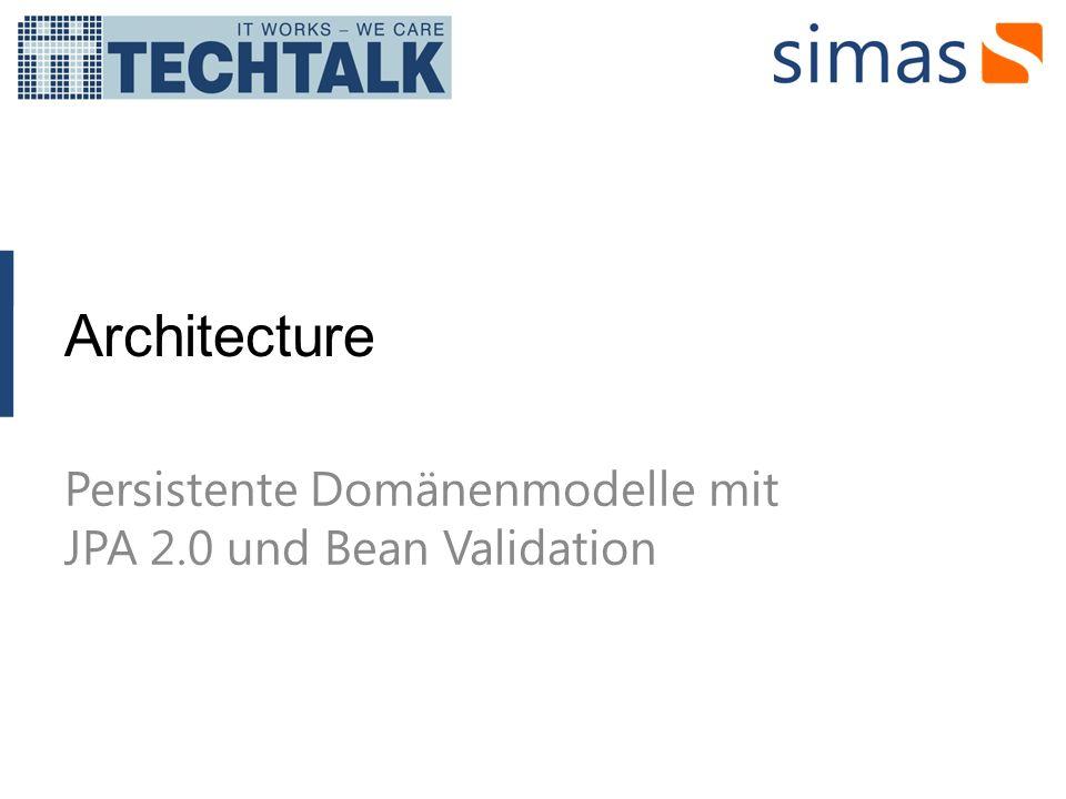 Architecture Persistente Domänenmodelle mit JPA 2.0 und Bean Validation