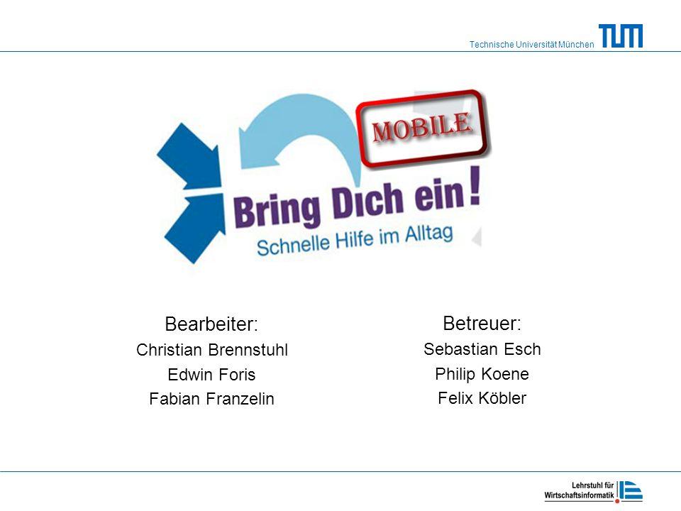 Technische Universität München Bearbeiter: Christian Brennstuhl Edwin Foris Fabian Franzelin Betreuer: Sebastian Esch Philip Koene Felix Köbler