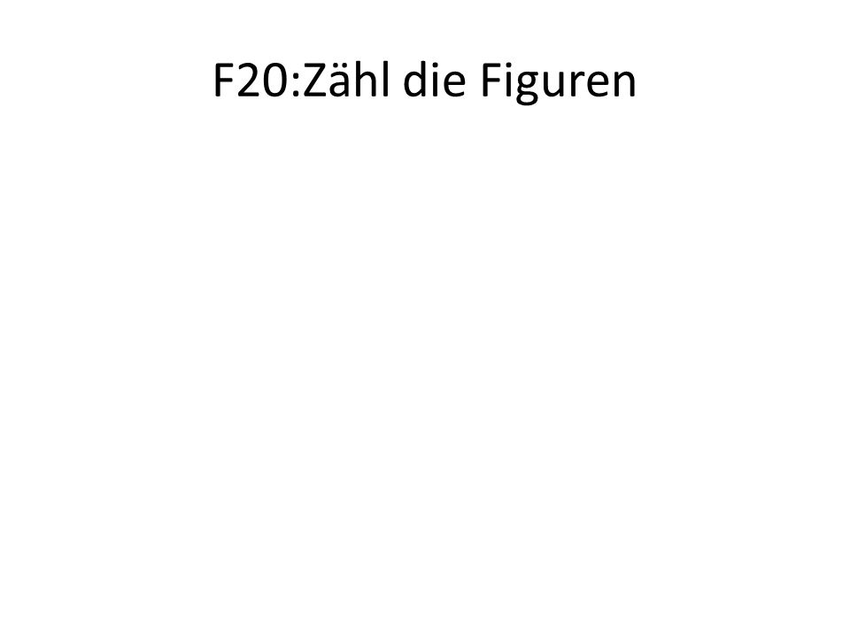 F20:Zähl die Figuren