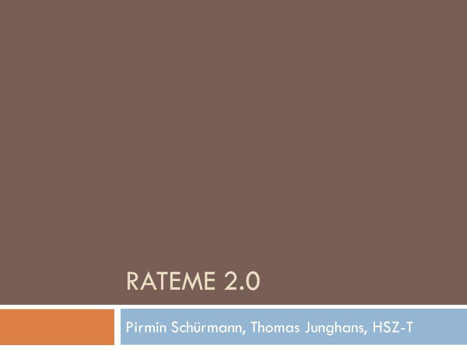RATEME 2.0 Pirmin Schürmann, Thomas Junghans, HSZ-T