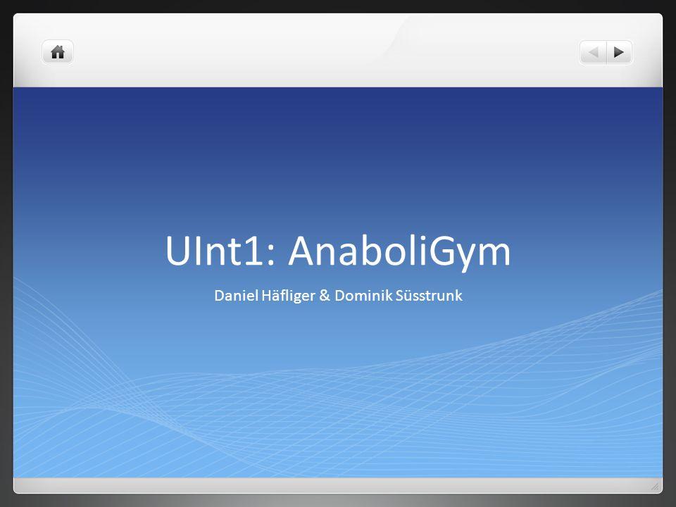UInt1: AnaboliGym Daniel Häfliger & Dominik Süsstrunk