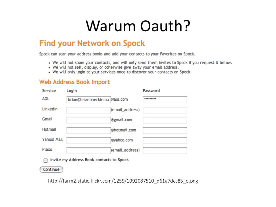 Warum Oauth? http://farm2.static.flickr.com/1259/1092087510_d61a7dcc85_o.png