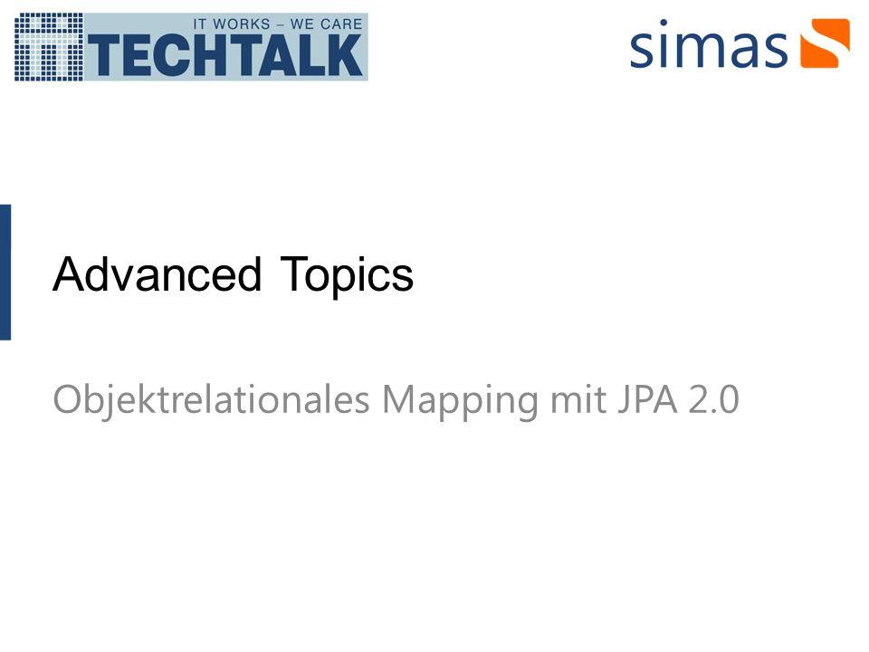 Advanced Topics Objektrelationales Mapping mit JPA 2.0