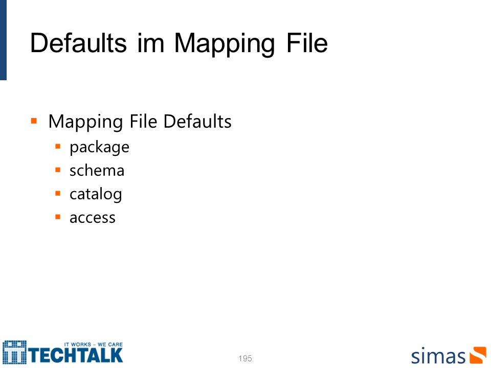 Defaults im Mapping File Mapping File Defaults package schema catalog access 195