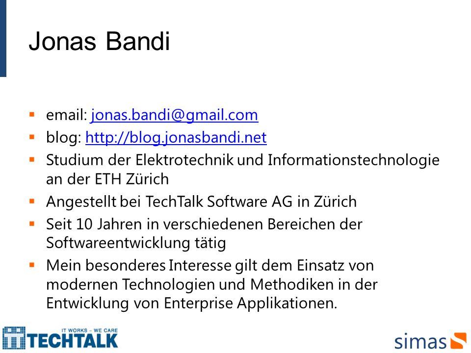 Jonas Bandi email: jonas.bandi@gmail.comjonas.bandi@gmail.com blog: http://blog.jonasbandi.nethttp://blog.jonasbandi.net Studium der Elektrotechnik un