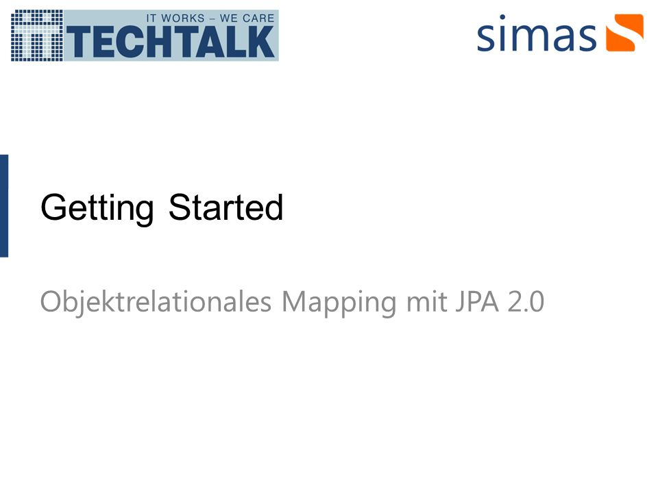 Getting Started Objektrelationales Mapping mit JPA 2.0