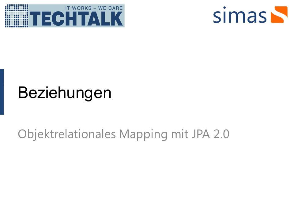Beziehungen Objektrelationales Mapping mit JPA 2.0