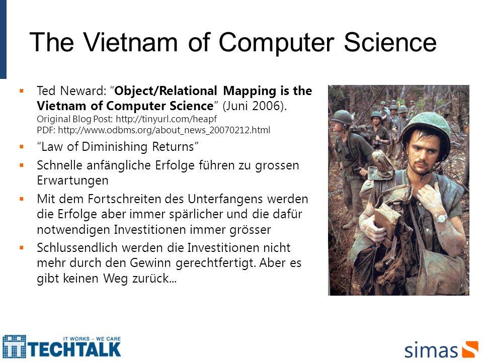 The Vietnam of Computer Science Ted Neward: Object/Relational Mapping is the Vietnam of Computer Science (Juni 2006). Original Blog Post: http://tinyu