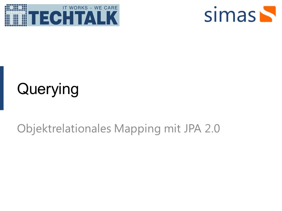 Querying Objektrelationales Mapping mit JPA 2.0