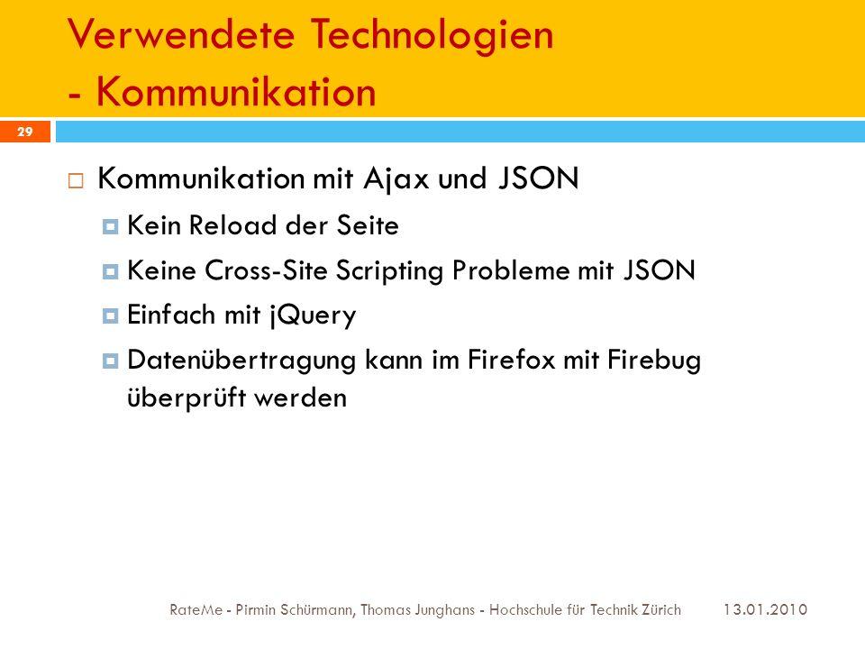 Verwendete Technologien - Kommunikation 13.01.2010 RateMe - Pirmin Schürmann, Thomas Junghans - Hochschule für Technik Zürich 29 Kommunikation mit Aja