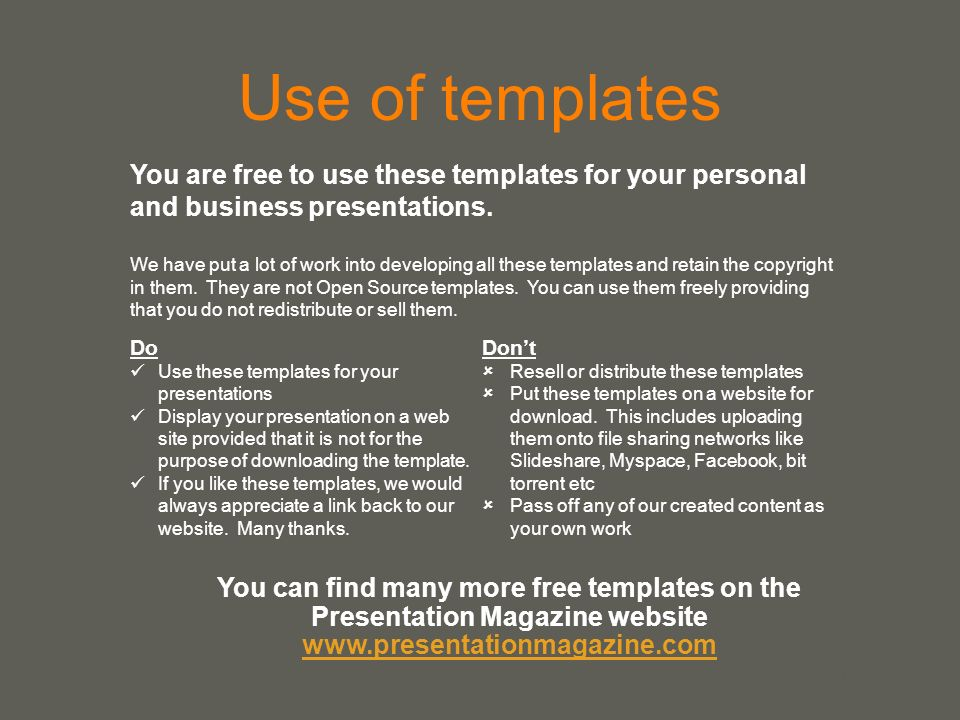 your name Use of templates You are free to use these templates for your personal and business presentations.
