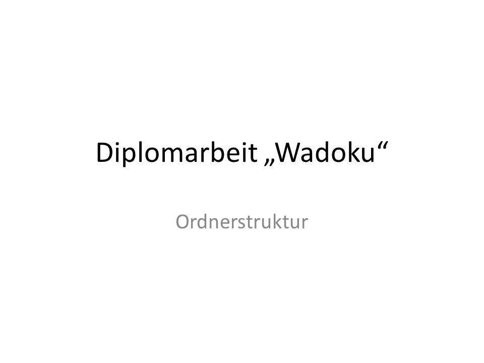 Diplomarbeit Wadoku Ordnerstruktur