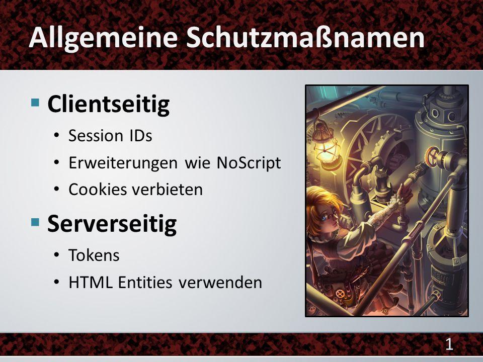 Beispiel Anfrage in Formularfeld: alert( XSS ) Anfrage in HTML Entities: %3Cscript%3Ealtert%28%22X SS%22%28%3C%2Fscript%3E JavaScript Interpreter: .